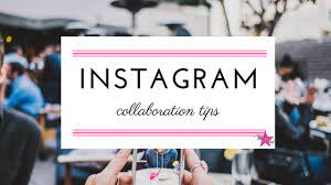 instagram collaboration tips